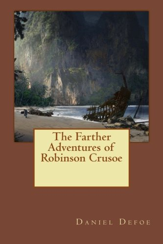 Read Online The Farther Adventures of Robinson Crusoe PDF