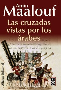 Las cruzadas vistas por los arabes / The Crusades through Arab Eyes (Spanish Edition)
