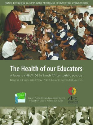 Read Online [The Health of Our Educators: A Focus on HIV/AIDS in South African Public Schools] (By: O. Shisana) [published: April, 2005] pdf epub