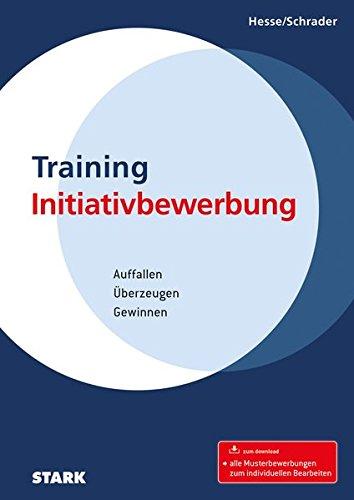 Hesse/Schrader: Training Initiativbewerbung Taschenbuch – 14. Dezember 2016 Jürgen Hesse Hans Christian Schrader Stark Verlag 3866689853