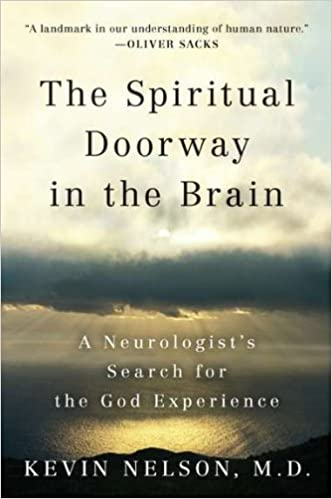 The Spiritual Doorway in the Brain: A Neurologists Search for the God Experience
