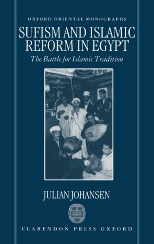 Sufism and Islamic Reform in Egypt: The Battle for Islamic Tradition (Oxford Oriental Monographs) by Brand: Oxford University Press, USA