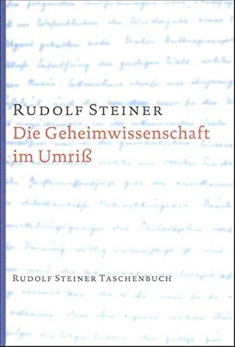 Die Geheimwissenschaft im Umriss (Rudolf Steiner Taschenbücher aus dem Gesamtwerk)