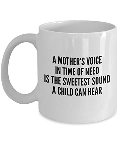 Funny Quote 11Oz Coffee Mug, A Mother'S Voice In Time Of Need Is The Sweetest Sound A Child Can Hear for Dad, Grandpa, Husband From Son, Daughter, W