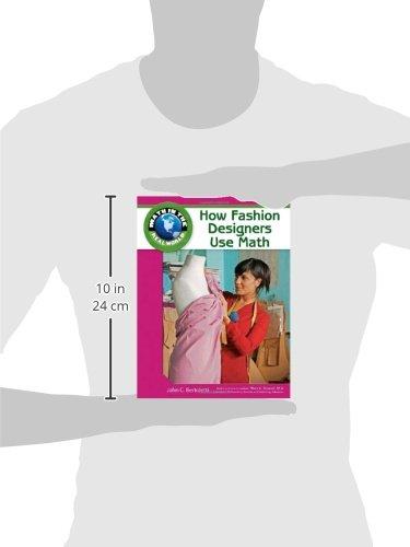 How Fashion Designers Use Math Math In The Real World Bertoletti John C Stewart Rhea A 9781604136067 Amazon Com Books