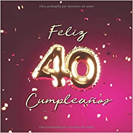 Feliz 40 Cumpleaños: Libro de visitas con 110 páginas ...