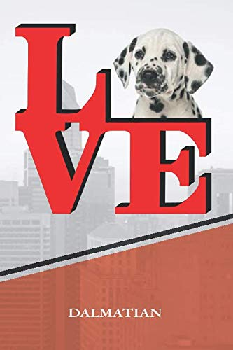 Dalmatian: Personalized Love Park Dog Comprehensive Garden Notebook with Garden Record Diary, Garden Plan Worksheet, Monthly or Seasonal Planting ... Chore List, Highlights Simulated Leather (Personalized Dalmatian)