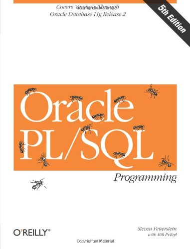 Oracle PL/SQL Programming: Covers Versions Through Oracle Database 11g Release 2 (Animal Guide) by O'Reilly Media