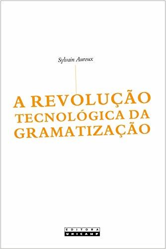 A Revolução Tecnológica da Gramatização