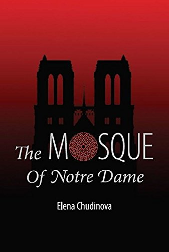 The mosque of notre dame kindle edition by elena chudinova duncan the mosque of notre dame by chudinova elena fandeluxe Gallery
