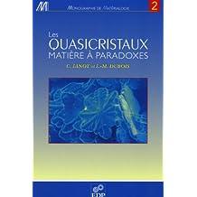 Les quasicristaux - Matière à paradoxes: Matière à paradoxes (Monographie de Matériologie) (French Edition)