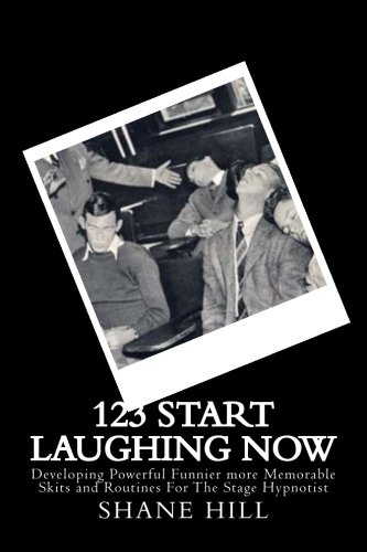 12?3? Start Laughing Now: A module from An Introduction to Stage Hypnosis and Mentalism (Volume 30) ebook