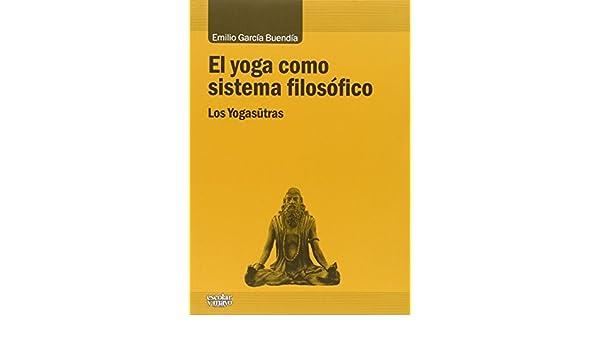El yoga como sistema filosófico: Los Yogasutras Análisis y ...