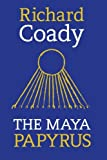 The Maya Papyrus, Richard Coady, 0957487606