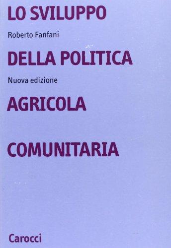 Lo sviluppo della politica agricola comunitaria