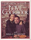 Leo Buscagila's Love Cookbook, Leo F. Buscaglia, 080503725X