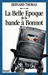 La Belle Epoque de la bande à Bonnot par Thomas