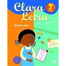 Clara Letra. Caligrafia Contextualizada. 3º Ano