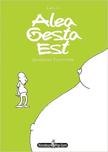 Télécharger des pdfs de livres Alea Gesta Est, Grossesse paternelle B006BXJPOC in French PDF RTF