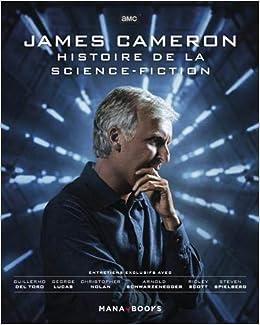James Cameron Histoire De La Science Fiction Amazon Fr