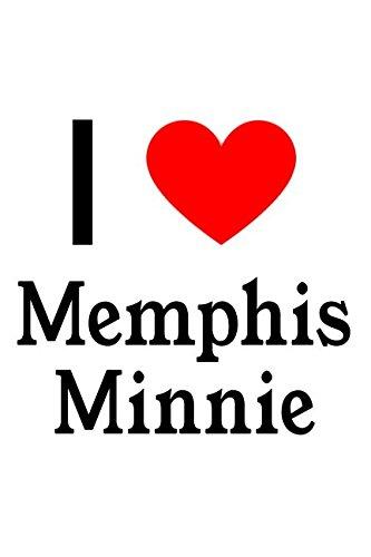 I Love Memphis Minnie: Memphis Minnie Designer Notebook