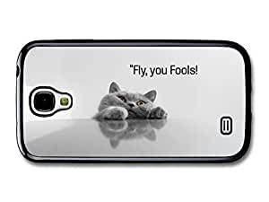 AMAF ? Accessories Fly You Fools Hipster Cat Lord Of The Rings Funny Quote case for Samsung Galaxy S4