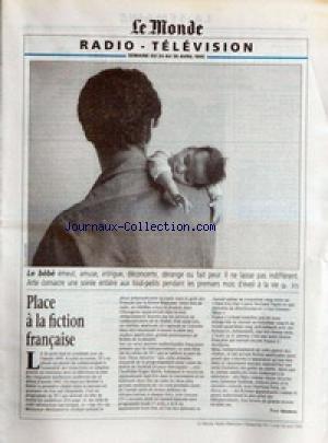 MONDE RADIO-TELEVISION (LE) du 24/04/1995 - LE BEBE - PLACE A LA FICTION FRANCAISE PAR YVES MAMOU.