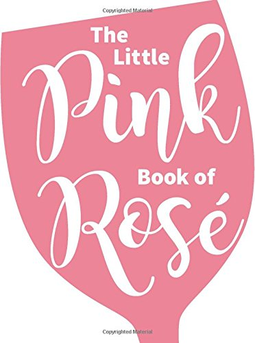 The Little Pink Book of Rosé PDF