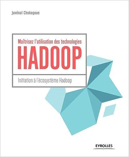 couverture du livre Maîtrisez l'utilisation des technologies Hadoop : initiation à l'écosystème Hadoop