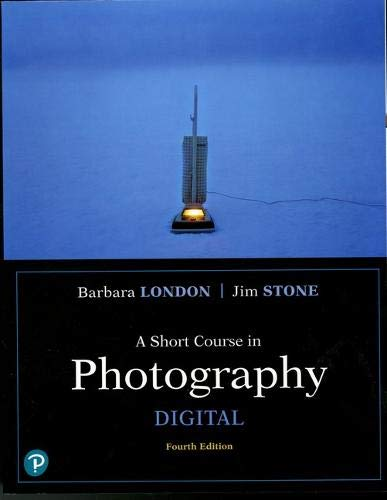 A Short Course in Photography: Digital (4th Edition) (What's New in Art & Humanities)