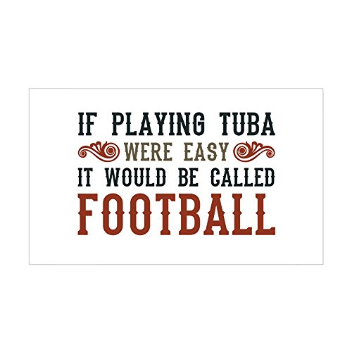 (CafePress If Playing Tuba were Easy Sticker Rectangle Bumper Sticker Car Decal)