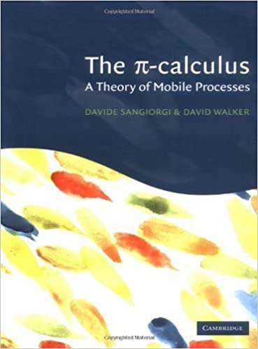 Book The Pi-Calculus: A Theory of Mobile Processes by Sangiorgi, Davide; Walker, David published by Cambridge University Press