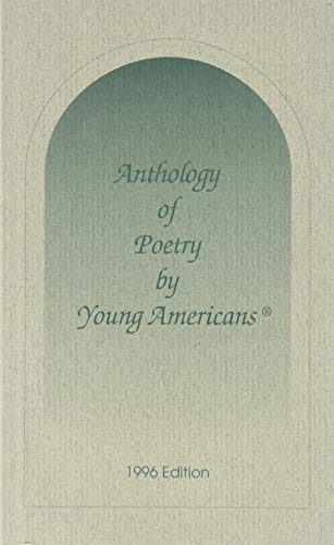 Anthology of Poetry by Young Americans 1996 (Anthology Of Poetry By Young Americans 1996)