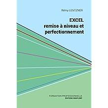 Excel, remise à niveau et perfectionnement: Pour aller plus loin dans votre utilisation d'Excel (Informatique du quotidien) (French Edition)