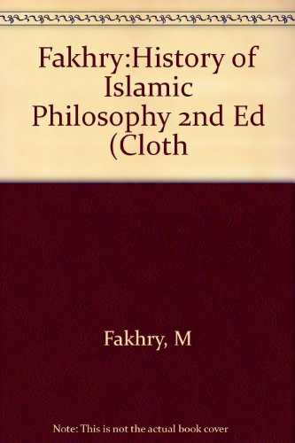 Fakhry:History of Islamic Philosophy 2nd Ed (Cloth (Studies in oriental culture), by M FAKHRY
