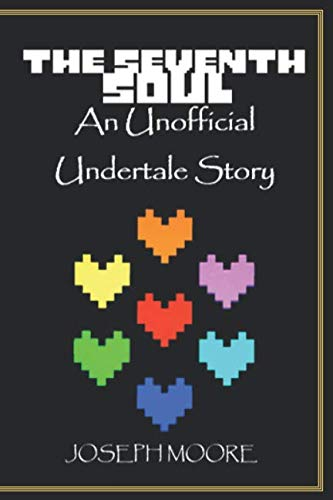 The Seventh Soul: An Unofficial Undertale Story