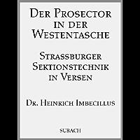 Der Prosector in der Westentasche – Strassburger Sektionstechnik in Versen