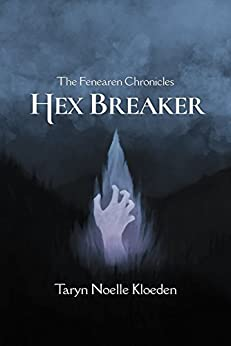 Hex Breaker (The Fenearen Chronicles Book 1) by [Kloeden, Taryn Noelle]