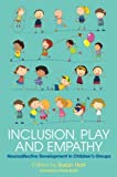 img - for Inclusion, Play and Empathy: Neuroaffective Development in Children's Groups book / textbook / text book
