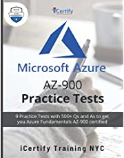 Microsoft Azure AZ-900 Practice Tests: 9 Practice Tests with 500+ Qs and As to get you Azure Fundamentals AZ-900 certified
