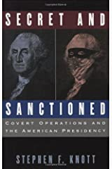 Secret and Sanctioned: Covert Operations and the American Presidency by Stephen F. Knott (1996-04-25)