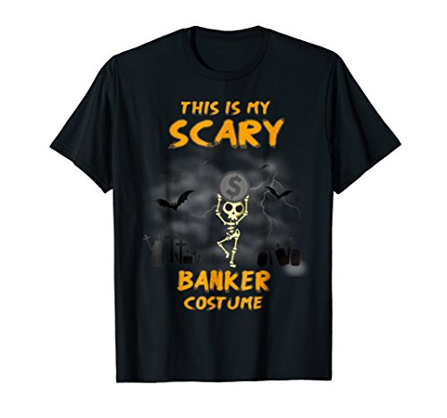 This is my Scary BANKER Costume Halloween T-Shirt -