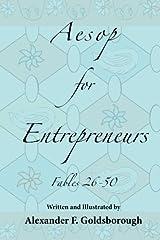 Aesop for Entrepreneurs: Fables 26-50 Paperback