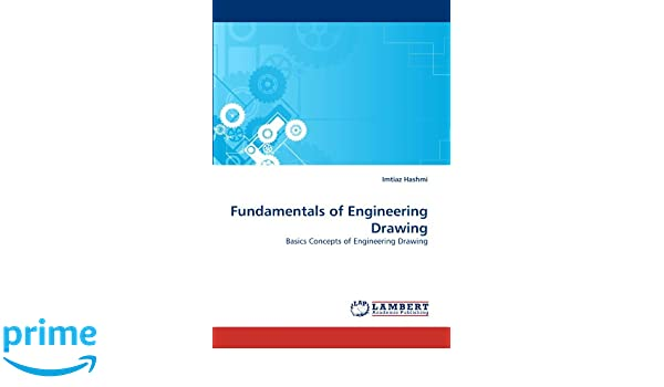 Amazon com: Fundamentals of Engineering Drawing: Basics Concepts of