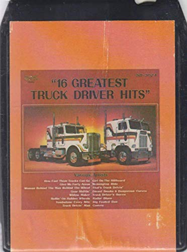 16 Greatest Truck Driver Hits 8 Track Tape (16 Greatest Truck Driver Hits)