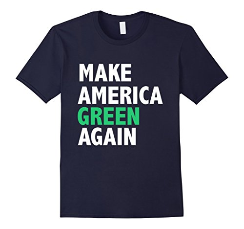 Mens Make America Green Again Funny T-shirt Earth Day Environment Medium (Environment Green T-shirt)
