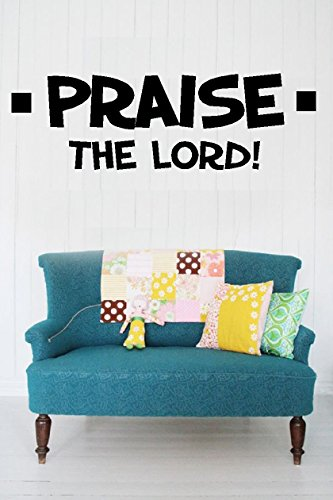 """Praise the Lord ~ Wall Decal ~ Spiritual ~ 7"""" x 22"""" ~ Black Or Color Options ~ By: Starlight Decals"""
