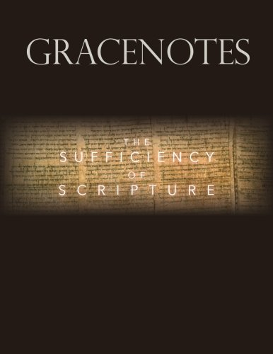 GraceNotes (Spring 2018): The Sufficiency of Scripture