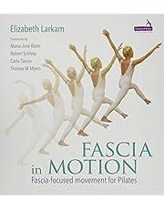 Fascia in Motion: Fascia-focused Movement for Pilates
