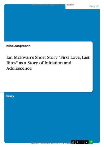 Ian McEwan's Short Story First Love, Last Rites as a Story of Initiation and Adolescence